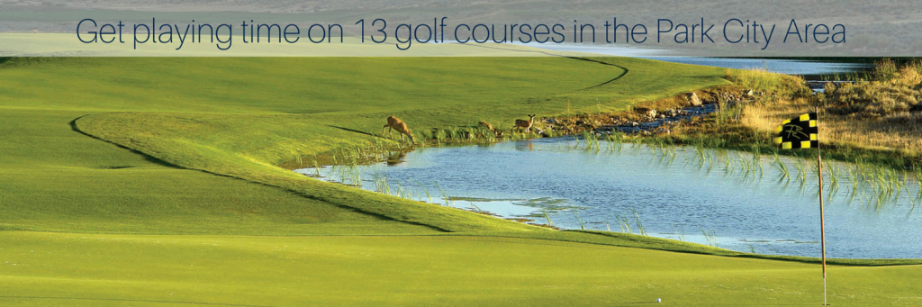 Get Playing time on 13 golf courses in Park City Area